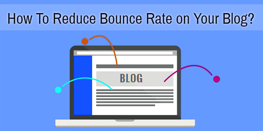 Reduce Bounce Rates on Your Blog