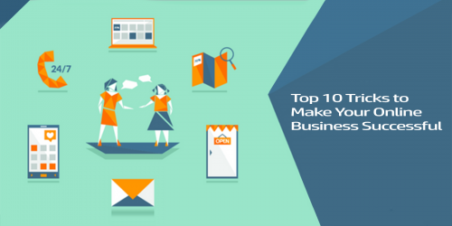 Top 10 Tricks to Make Your Online Business Successful